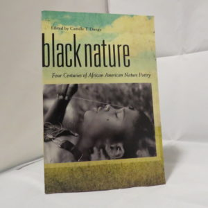 Black Nature Four Centuries Of African American Nature Poetry